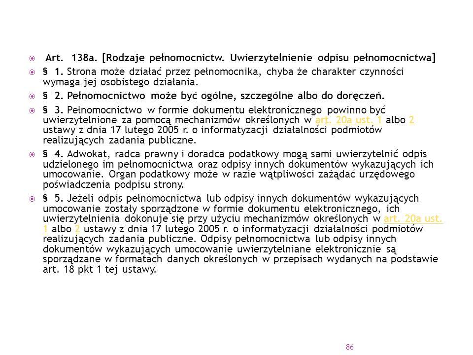 Art. 138a. [Rodzaje pełnomocnictw
